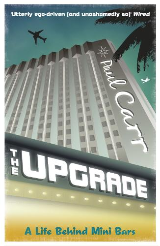 The Upgrade: A Cautionary Tale of a Life Without Reservations (Paperback)