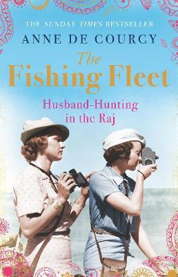 The Fishing Fleet: Husband-Hunting in the Raj (Paperback)