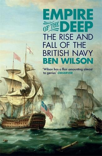 Empire of the Deep: The Rise and Fall of the British Navy (Paperback)