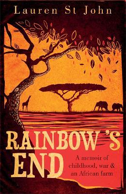 Rainbow's End: A Memoir of Childhood, War and an African Farm (Paperback)