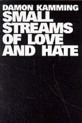 Small Streams of Love and Hate (Paperback)
