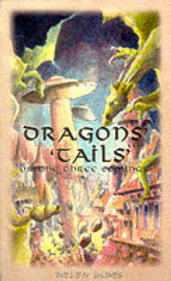 Dragon's Tails or the Three Comings (Paperback)