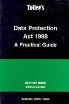 Data Protection Act 1998: A Practical Guide (Paperback)