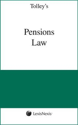 Tolley's Pensions Law: Tolley's Pensions Law Looseleaf Service Pay-in-advance Subscription