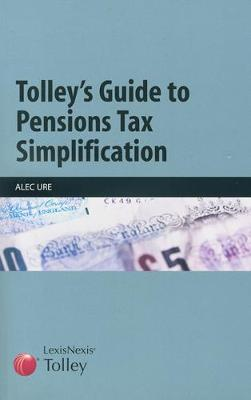 Tolley's Guide to Pensions Tax Simplification (Paperback)