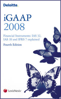 Deloitte iGAAP 2008: Financial Instruments (Paperback)