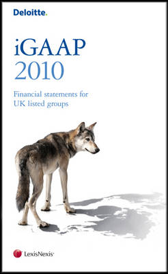 Deloitte iGAAP 2010: Financial Statements for Listed Groups (Paperback)
