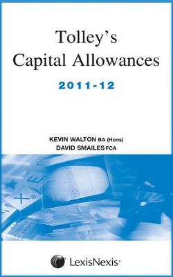 Tolley's Capital Allowances 2011-12 (Paperback)