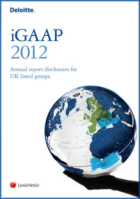 Deloitte iGAAP 2012: Financial Statements for UK Listed Groups (Paperback)