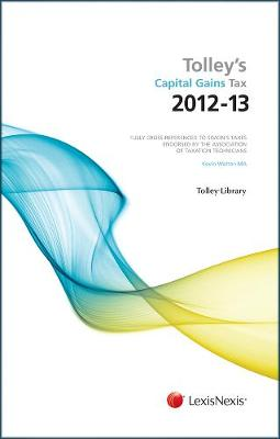 Tolley's Capital Gains Tax 2012-13 Main Annual (Paperback)