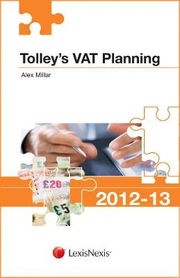 Tolley's VAT Planning 2012-13 - Tolley's Tax Planning Series (Paperback)
