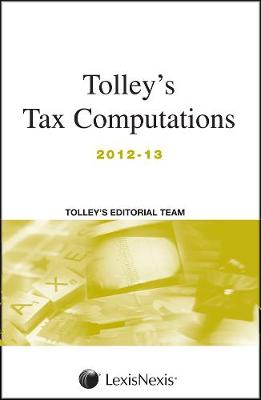 Tolley's Tax Computations 2012-13 (Paperback)