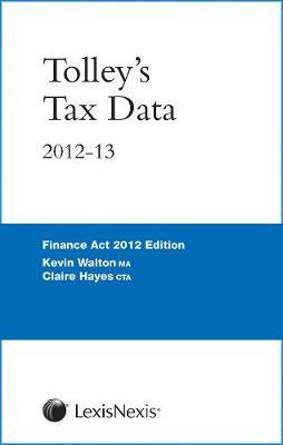 Tolley's Tax Data 2012-13: (Finance Act edition) (Spiral bound)