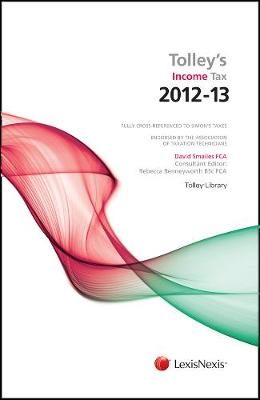 Tolley's Income Tax 2012-13: Budget edition & Main Annual (Paperback)