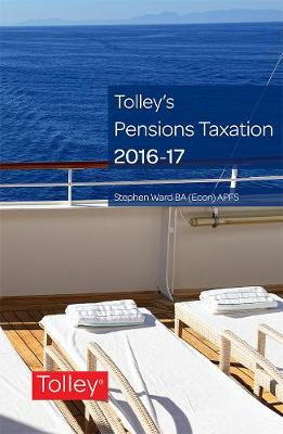 Tolley's Pensions Taxation 2016-2017 (Paperback)