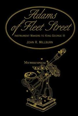 Adams of Fleet Street, Instrument Makers to King George III (Hardback)