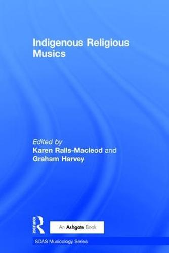 Indigenous Religious Musics - SOAS Musicology Series (Hardback)