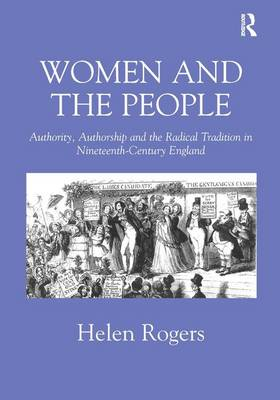 Women and the People: Authority, Authorship and the Radical Tradition in Nineteenth-Century England (Hardback)