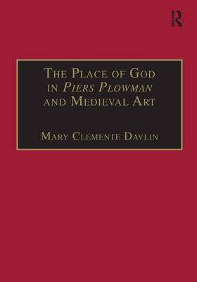 "The Place of God in ""Piers Plowman"" and Medieval Art (Hardback)"