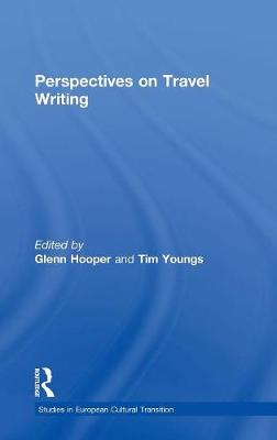 Perspectives on Travel Writing - Studies in European Cultural Transition (Hardback)