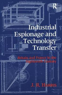Industrial Espionage and Technology Transfer: Britain and France in the 18th Century (Paperback)
