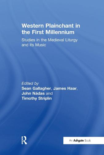 Western Plainchant in the First Millennium: Studies in the Medieval Liturgy and its Music (Hardback)