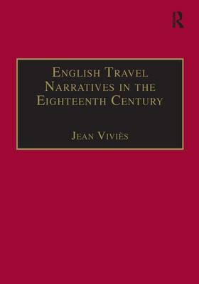 English Travel Narratives in the Eighteenth Century: Exploring Genres - Studies in Early Modern English Literature (Hardback)