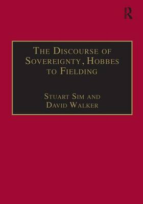 The Discourse of Sovereignty, Hobbes to Fielding: The State of Nature and the Nature of the State - Studies in Early Modern English Literature (Hardback)