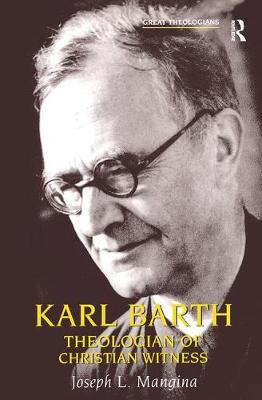 Karl Barth: Theologian of Christian Witness - Great Theologians Series (Paperback)
