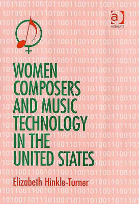 Women Composers and Music Technology in the United States: Crossing the Line (Hardback)