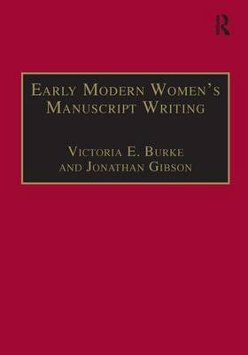 Early Modern Women's Manuscript Writing: Selected Papers from the Trinity/Trent Colloquium (Hardback)