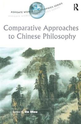 Comparative Approaches to Chinese Philosophy - Ashgate World Philosophies Series (Paperback)