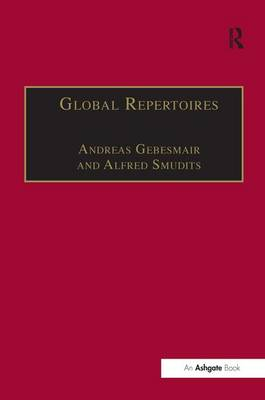 Global Repertoires: Popular Music within and Beyond the Transnational Music Industry - Ashgate Popular and Folk Music Series (Hardback)