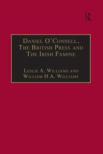 Daniel O'Connell, The British Press and The Irish Famine: Killing Remarks - The Nineteenth Century Series (Hardback)