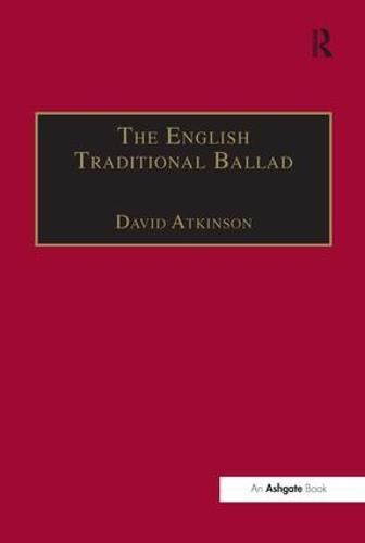 The English Traditional Ballad: Theory, Method, and Practice - Ashgate Popular and Folk Music Series (Hardback)