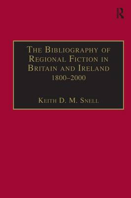 The Bibliography of Regional Fiction in Britain and Ireland, 1800-2000 (Hardback)