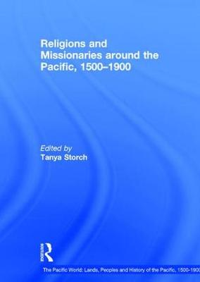 Religions and Missionaries around the Pacific, 1500-1900 - The Pacific World: Lands, Peoples and History of the Pacific, 1500-1900 (Hardback)