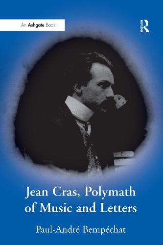 Jean Cras, Polymath of Music and Letters (Hardback)