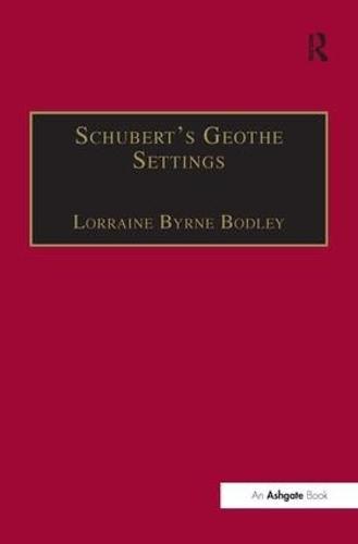 Schubert's Goethe Settings (Hardback)