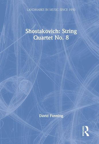 Shostakovich: String Quartet No. 8 - Landmarks in Music Since 1950