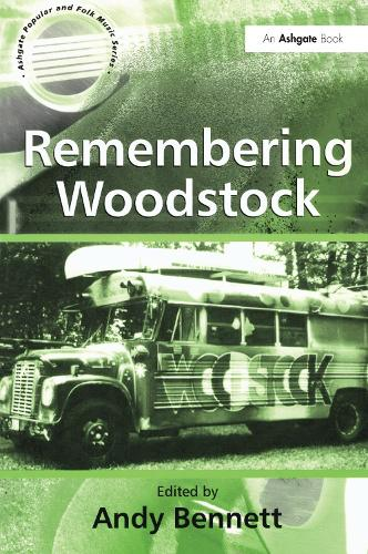 Remembering Woodstock - Ashgate Popular and Folk Music Series (Paperback)