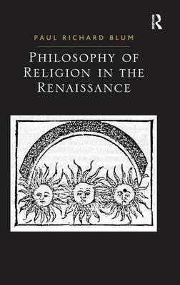Philosophy of Religion in the Renaissance (Hardback)