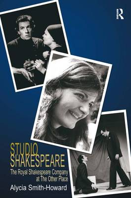 Studio Shakespeare: The Royal Shakespeare Company at The Other Place (Hardback)