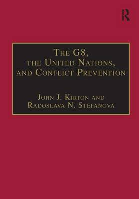 The G8, the United Nations, and Conflict Prevention - The G8 and Global Governance Series (Hardback)