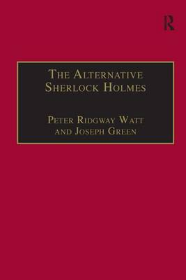 The Alternative Sherlock Holmes: Pastiches, Parodies and Copies (Hardback)