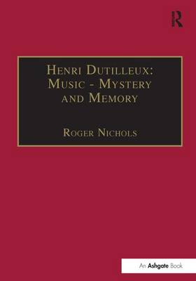 Henri Dutilleux: Music - Mystery and Memory: Conversations with Claude Glayman (Hardback)
