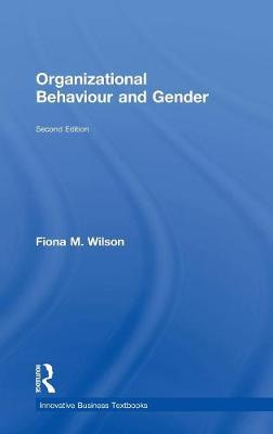 Organizational Behaviour and Gender - Innovative Business Textbooks (Hardback)