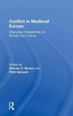 Conflict in Medieval Europe: Changing Perspectives on Society and Culture (Hardback)