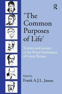 `The Common Purposes of Life': Science and Society at the Royal Institution of Great Britain (Hardback)