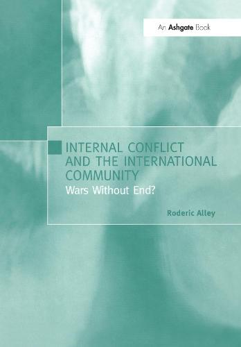 Internal Conflict and the International Community: Wars Without End? (Hardback)